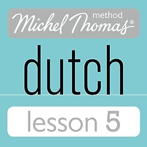 Michel Thomas Beginner Dutch, Lesson 5 Audiobook