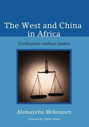 The West and China in Africa: Civilization without Justice