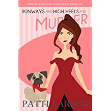 Runways and High Heels and Murder (Fiona Fleming Cozy Mysteries Book 9)