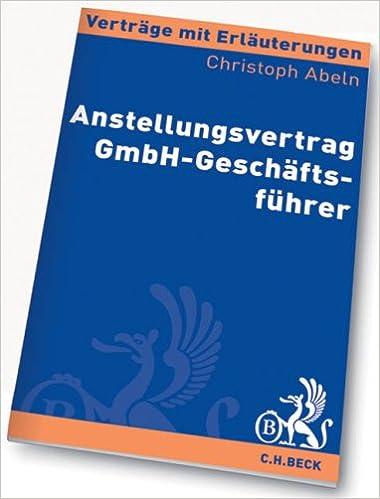 Anstellungsvertrag Gmbh Geschäftsführer Amazonde Christoph Abeln