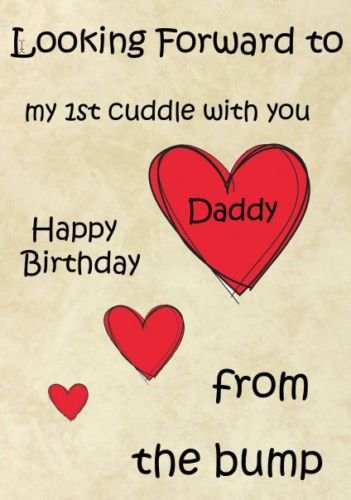 A5 Personalised Happy Birthday Daddy 1st Cuddle From The Bump Card RefPIDB11