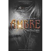 Ambre: Tome 1 : Initiation