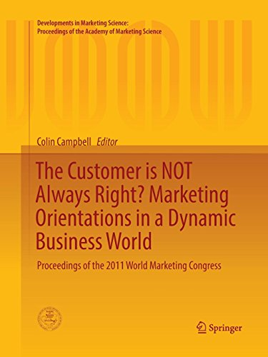 The Customer is NOT Always Right? Marketing Orientations in a Dynamic Business World: Proceedings of the 2011 World Marketing Congress