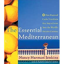[ The Essential Mediterranean: How Regional Cooks Transform Key Ingredients Into the World's Favorite Cuisines Jenkins, Nancy Harmon ( Author ) ] { Hardcover } 2003
