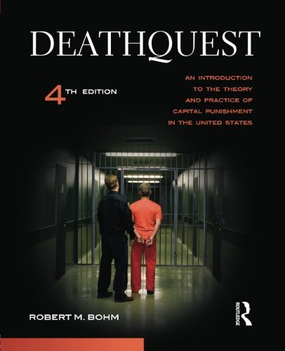 DeathQuest, Fourth Edition: An Introduction to the Theory and Practice of Capital Punishment in the United ()