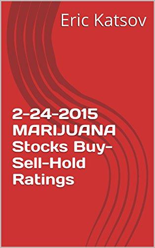 41PrCJAZnTL - 2-24-2015 MARIJUANA Stocks Buy-Sell-Hold Ratings (Buy-Sell-Hold+stocks iPhone app Book 1)