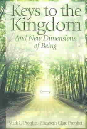 [(Keys to the Kingdom : And New Dimensions of Being)] [By (author) Mark L. Prophet ] published on (June, 2003)