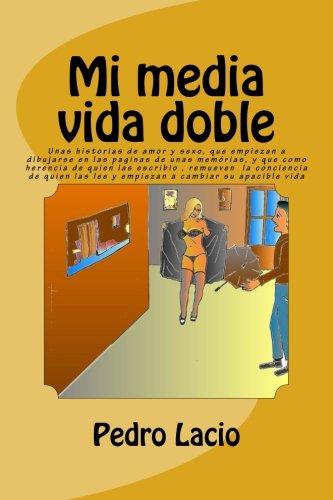 Mi media vida doble (Confesiones) (Volume 1) (Spanish Edition) PDF Text fb2 ebook