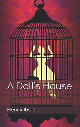 A Doll's House (A Dolls House By Henrik Ibsen Summary)