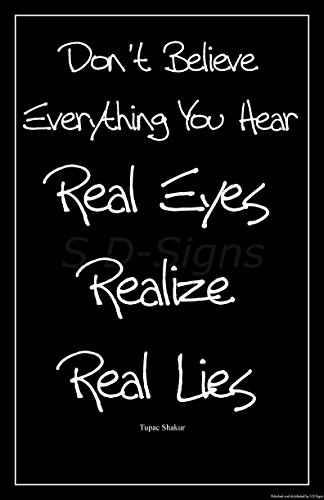 Tupac Shakur Quote Motivational Art Print Poster Don't Believe Everything You Hear: Real Eyes, Realize, Real Lies Inspirational 11x17 Black and White Home Decor