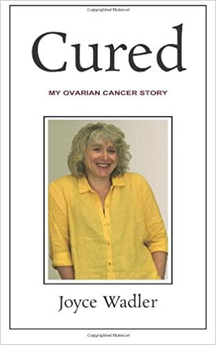 Book Cured, My Ovarian Cancer Story: Volume 2 (Plucky Cancer Girl Strikes Back)