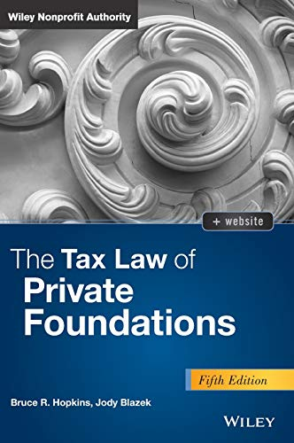 The Tax Law of Private Foundations (Wiley Nonprofit Authority)