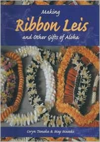 Download online Making Ribbon Leis and Other Gifts of Aloha PDF