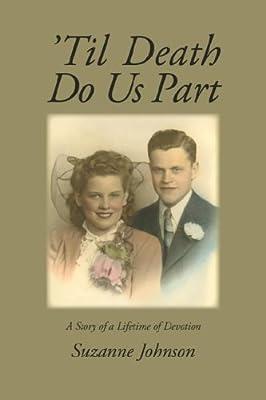 Til Death Do Us Part: A Lifetime To Love