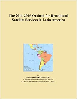 The 2011-2016 Outlook for Broadband Satellite Services in Latin America