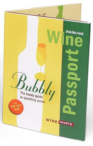WinePassport: Bubbly: The Handy Guide to Sparkling Wine by Julie Tucker