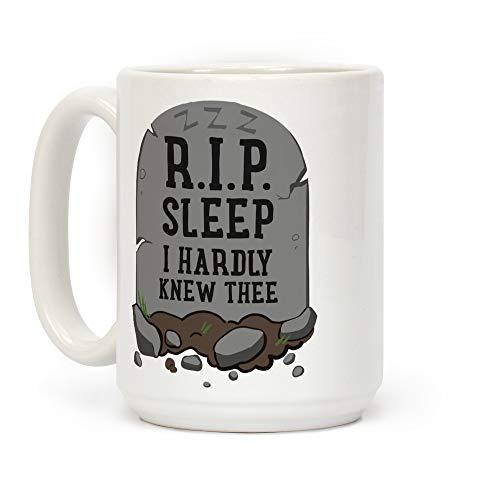LookHUMAN R.I.P. sleep White 15 Ounce Ceramic Coffee Mug