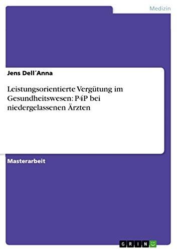 Leistungsorientierte Vergütung im Gesundheitswesen: P4P bei niedergelassenen Ärzten (German Edition)