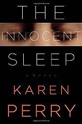 The Innocent Sleep: A Novel by Perry, Karen (2014) Hardcover