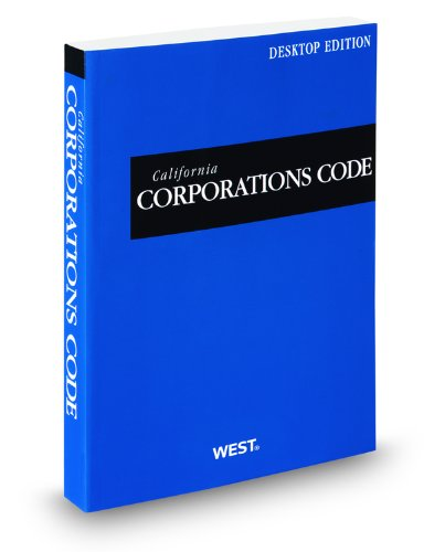 California Corporations Code, 2012 ed. (California Desktop Codes) (American Casebook Series)