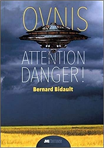 Amazon Fr Ovnis Attention Danger Bernard Bidault