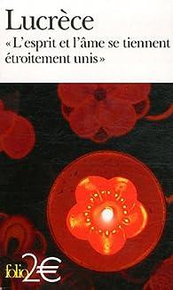 «L'esprit et l'âme se tiennent étroitement unis»: Livre III de «De la nature» par  Lucrèce