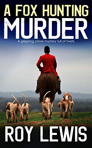 (A FOX HUNTING MURDER a gripping crime mystery full of twists)