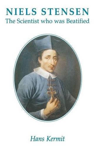 Niels Stensen: The Scientist who was Beatified