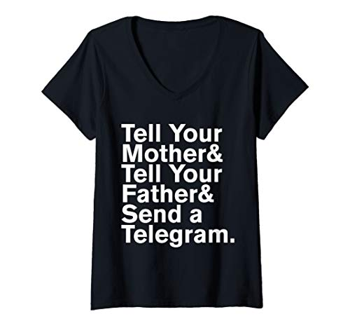 Womens Tell Your Mother Your Father Send a Telegram V-Neck T-Shirt