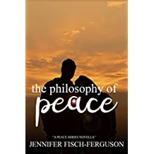 the philosophy of peace: a peace series novella