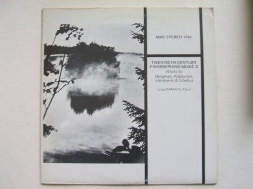 (Bergman, Kokkonen, Merikanto, Sibelius: Twentieth Century Finnish Piano Music II. Liisa Karhilo, Piano. Vinyl)