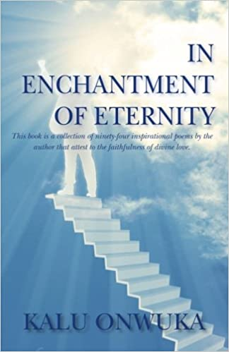 ebcb7ea203200 In Enchantment of Eternity: Kalu Onwuka: 9780990020318: Amazon.com ...