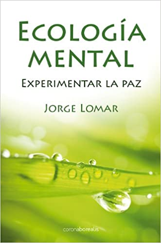 Amazon.com: Ecologia mental (Spanish Edition) (9788492635542): Jorge Lomar: Books