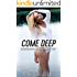COME DEEP (Transformation, Feminization, First Time)