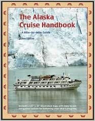 The Alaska Cruise Handbook Pap/Map edition: Joe Upton ...