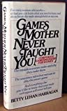 Games Mother Never Taught You, Betty L. Harragan, 0892560193