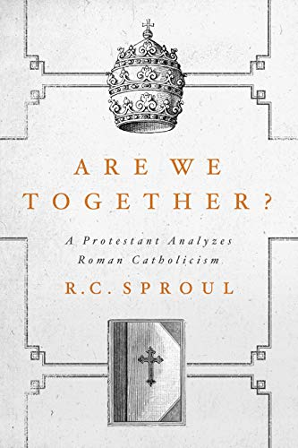 Are We Together?: A Protestant Analyzes Roman