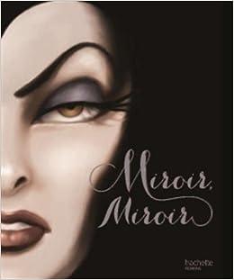 Miroir Miroir L Histoire De La Mechante Reine Serena