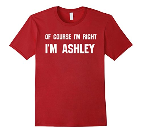 mens-of-course-im-right-im-ashley-funny-sarcastic-t-shirt-xl-cranberry