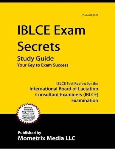 IBLCE Exam Secrets Study Guide: IBLCE Test Review for the International Board of Lactation Consultan