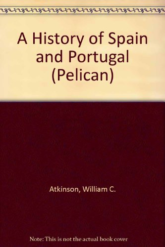 A History of Spain and Portugal (Pelican)
