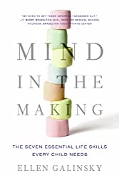[(Mind in the Making: The Seven Essential Skills Every Child Must Learn--Breakthrough Research Every Parent Should Know)] [Author: Ellen Galinsky] published on (May, 2010)