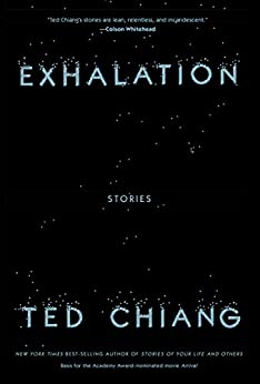 Exhalation: Stories - Kindle edition by Ted Chiang