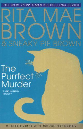 The Purrfect Murder by Rita Mae Brown and Sneaky Pie Brown