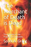 The Merchant of Death Is Dead: True Stories of the Progress of Humanity
