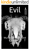 Evil: Murder, Madness and Drugs