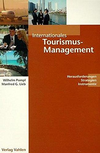 Internationales Tourismus- Management. Herausforderungen - Strategien - Instrumente.