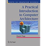 A Practical Introduction to Computer Architecture (Texts in Computer Science)