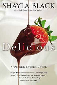 Delicious (Wicked Lovers series Book 3) by [Black, Shayla]