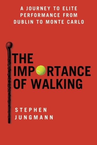 The Importance of Walking: A Journey to Elite Performance from Dublin to Monte Carlo
